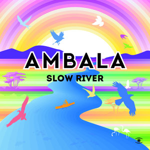 AMBALA feat JONAS KRAG - Slow River