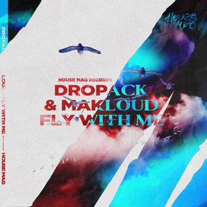 DROPACK/MAKLOUD - Fly With Me