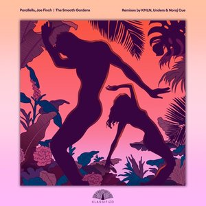 PARALLELLS & JOE FINCH - The Smooth Gardens
