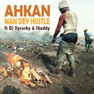 AHKAN feat DJ VYRUSKY - Man Dey Hustle
