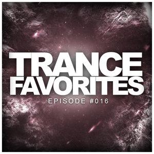 VARIOUS - Trance Favorites/Episode #016