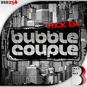 BUBBLE COUPLE - Stick'Em