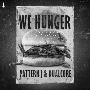 PATTERN J & DUALCORE - We Hunger