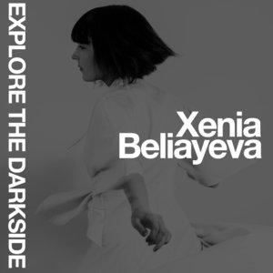 XENIA BELIAYEVA - Explore The Darkside