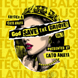 VARIOUS/CATO ANAYA - God Save The Groove Vol 1 (Presented By Cato Anaya)