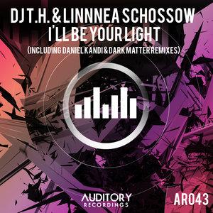 DJ TH & LINNEA SCHOSSOW - I'll Be Your Light