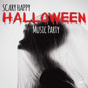 VARIOUS - Scary Happy Halloween Music Party