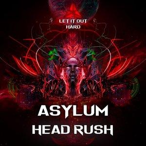 ASYLUM - Head Rush