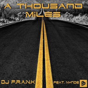 DJ FRANK feat NYNDE - A Thousand Miles Radio Edit