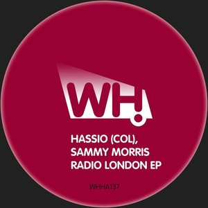 HASSIO (COL) & SAMMY MORRIS - Radio London EP