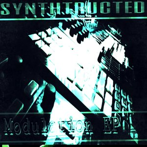 SYNTHTRUCTED - Modulation EP
