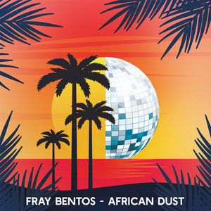FRAY BENTOS - African Dust