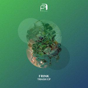 FRINK - Trash EP