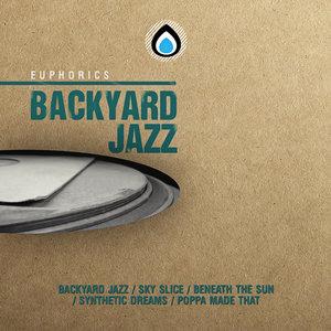 EUPHORICS - Backyard Jazz EP