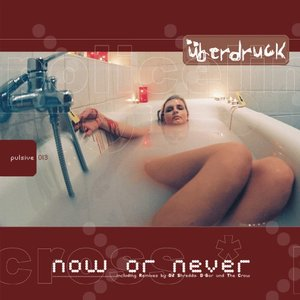 UBERDRUCK - Now Or Never