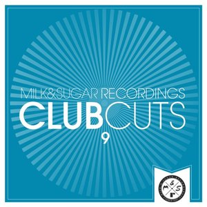VARIOUS - Milk & Sugar Club Cuts Vol 9