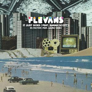 FLEVANS - It Just Goes/Ex-Factor