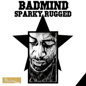 SPARKY RUGGED - Badmind