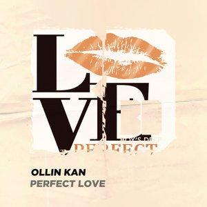 OLLIN KAN - Perfect Love