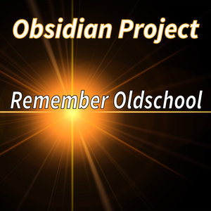 OBSIDIAN PROJECT - Remember Oldschool