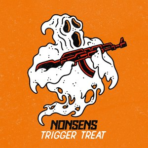NONSENS - Trigger Treat