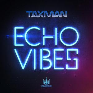 TAXMAN - Echo Vibes EP