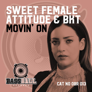 SWEET FEMALE ATTITUDE & BKT - Movin' On