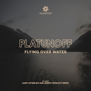 PLATUNOFF - Flying Over Water
