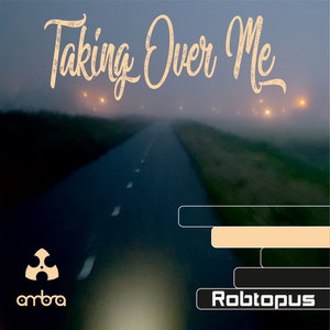 ROBTOPUS - Taking Over Me EP