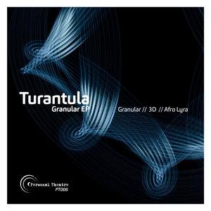 TURANTULA - Granular EP