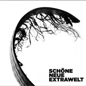 EXTRAWELT - Schone Neue Extrawelt