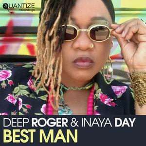 DEEP ROGER feat INAYA DAY - Best Man