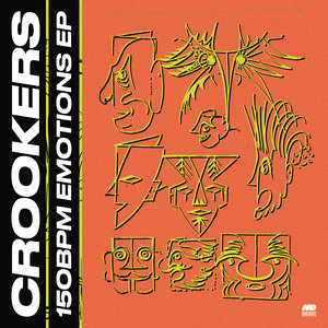 CROOKERS - 150bpm Emotions EP