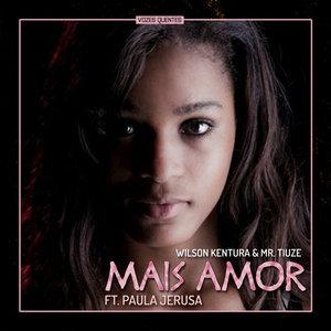 WILSON KENTURA & MR TIUZE feat PAULA JERUSA - Mais Amor