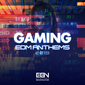 VARIOUS - Gaming EDM Anthems 2019