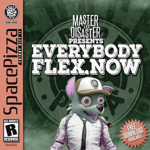 MASTER & DISASTER - Everybody Flex Now