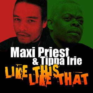MAXI PRIEST & TIPPA IRIE - Like This, Like That