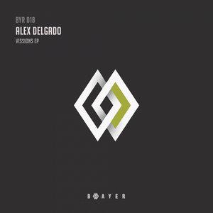 ALEX DELGADO - Vissions EP