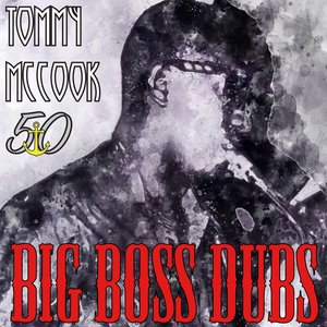 TOMMY MCCOOK - Big Boss Dubs (Bunny 'Striker' Lee 50th Anniversary Edition)