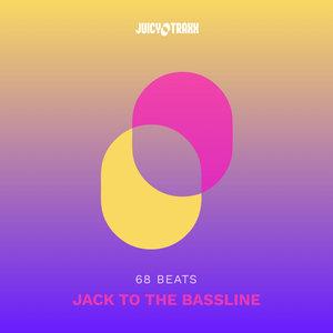 68 BEATS - Jack To The Bassline