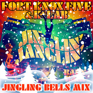 FORT KNOX FIVE & K+LAB - Jinglin' Janglin' (Jingling Bells Mixes)