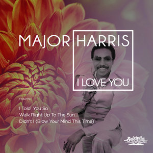 I Love You By Major Harris On Mp3 Wav Flac Aiff Alac At Juno Download