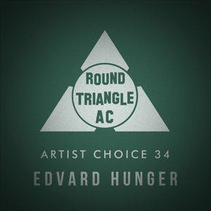 EDVARD HUNGER/VARIOUS - Artist Choice 34: Edvard Hunger (unmixed tracks)