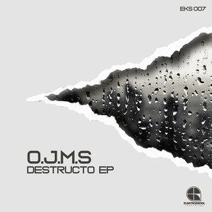O.J.M.S - Destructo EP