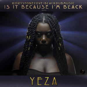 RORYSTONELOVE & YEZA - Is It Because I'm Black