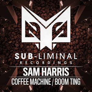 SAM HARRIS - Coffee Machine/Boom Ting