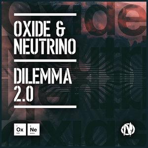 OXIDE & NEUTRINO - Dilemma 2.0
