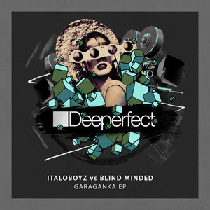 BLIND MINDED/ITALOBOYZ - Garaganka