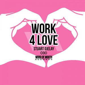 STUART OJELAY - Work 4 Love