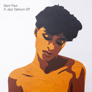 SAINT PAUL - A Jazz Delirium EP